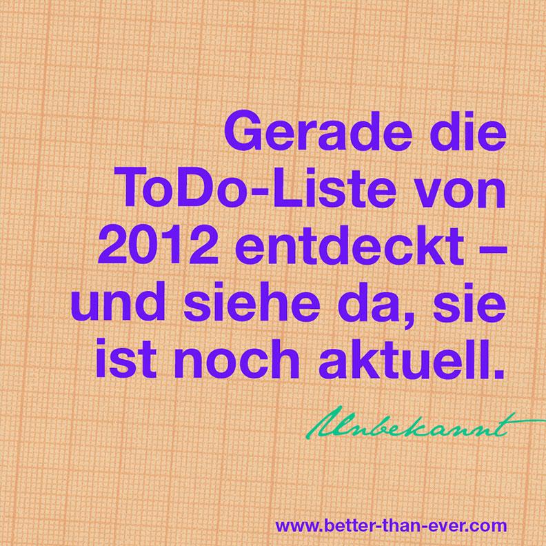 Gerade die ToDo-Liste von 2012 entdeckt …