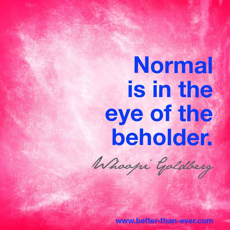 Normal is in the eye of …