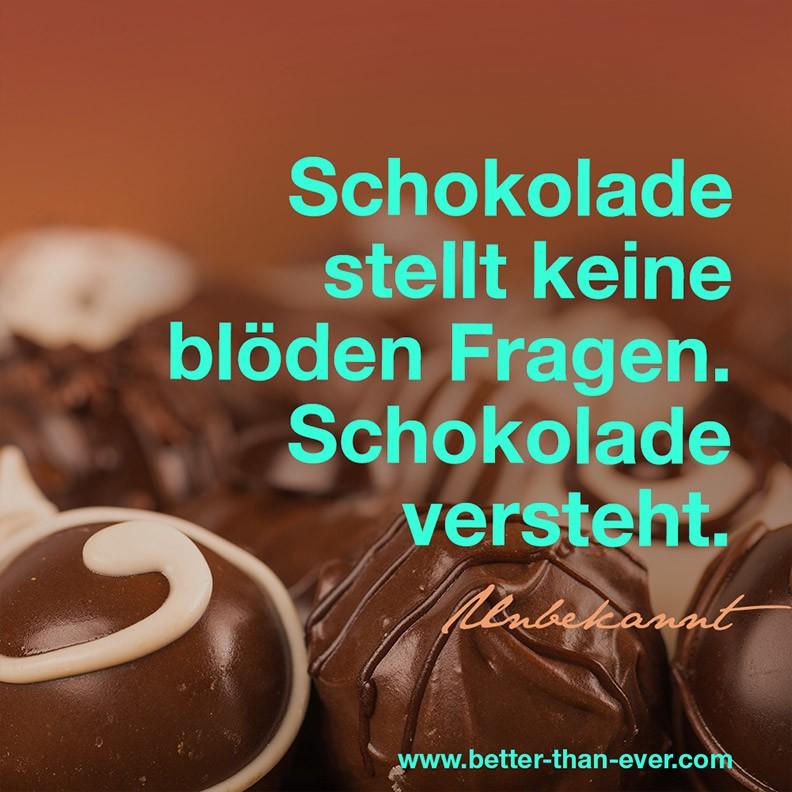 Schokolade stellt keine blöden Fragen